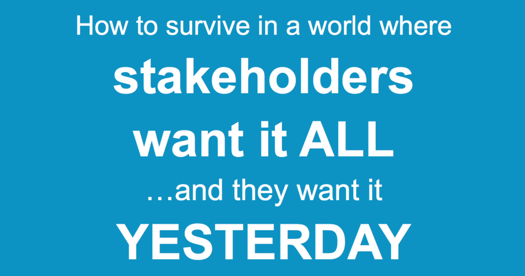 How to survive in a world where stakeholders want it all CD3